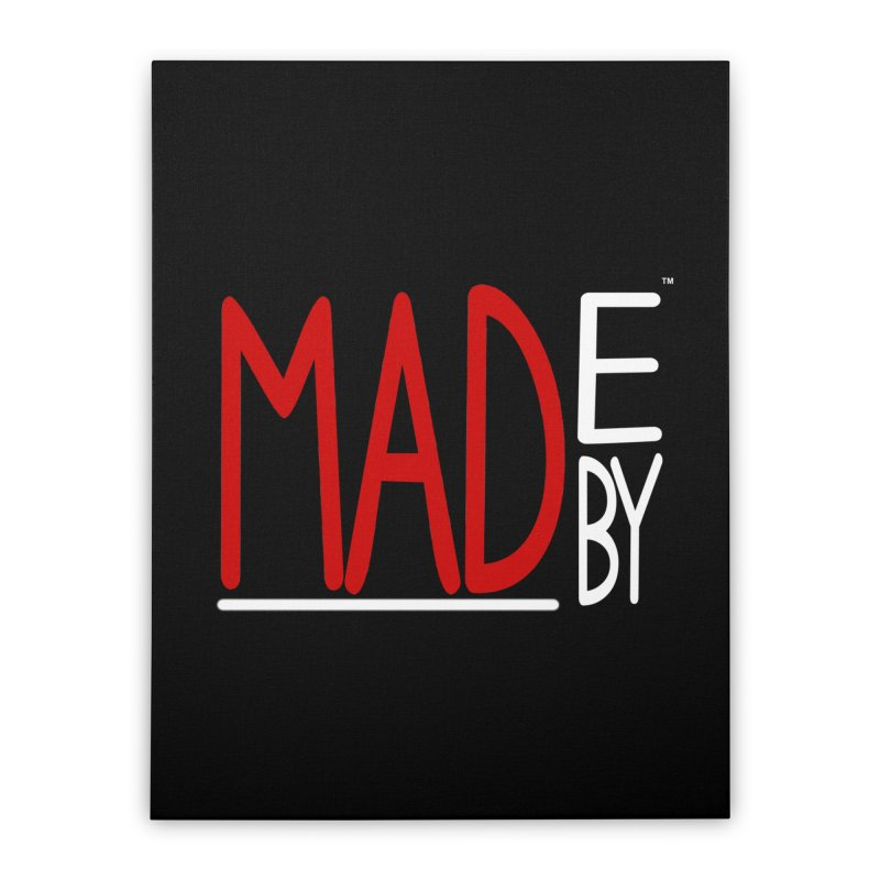 Made by MAD Home Stretched Canvas by Made by MAD