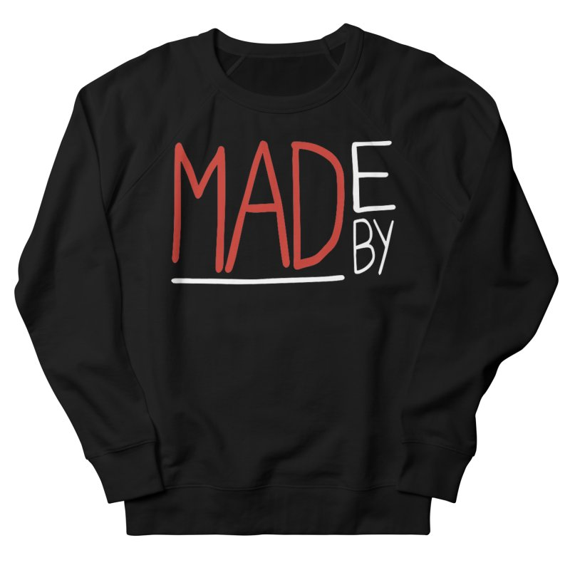 Made by MAD Men's French Terry Sweatshirt by Made by MAD