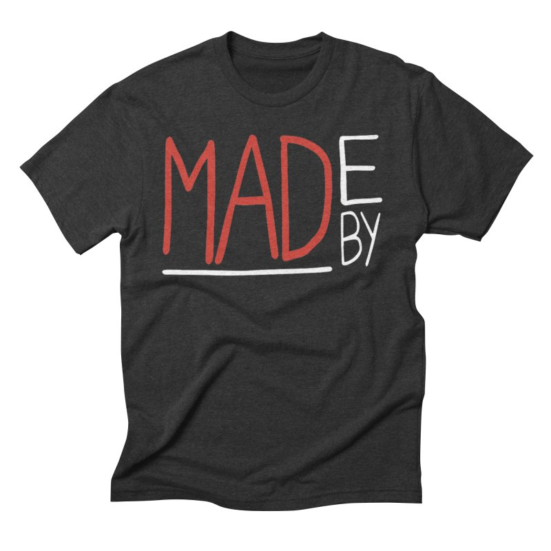 Made by MAD Men's Triblend T-Shirt by Made by MAD