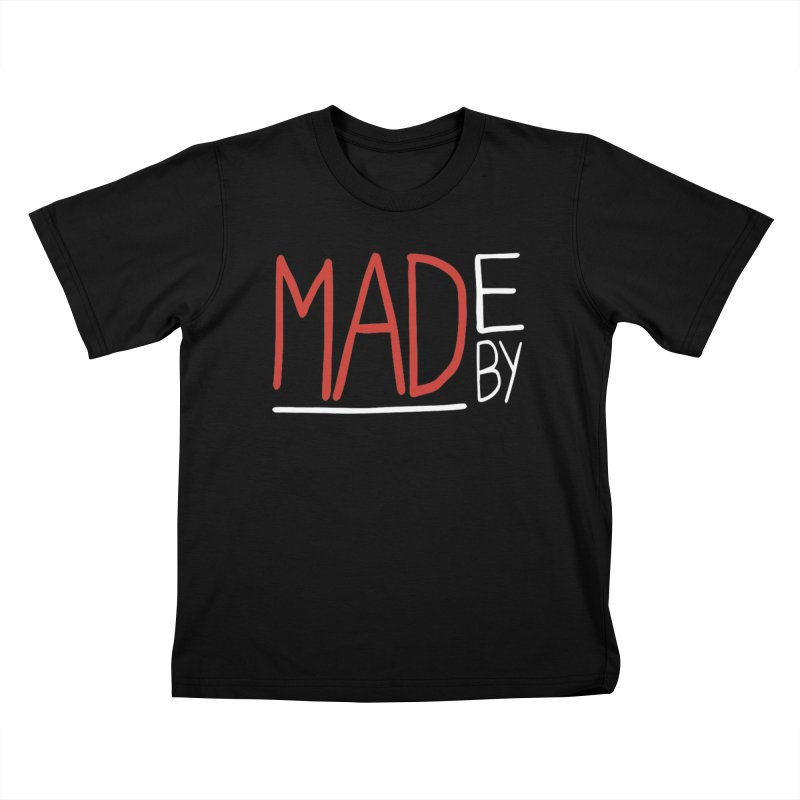 Made by MAD Kids T-Shirt by Made by MAD