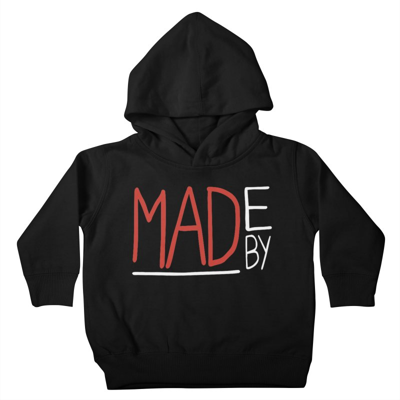 Made by MAD Kids Toddler Pullover Hoody by Made by MAD
