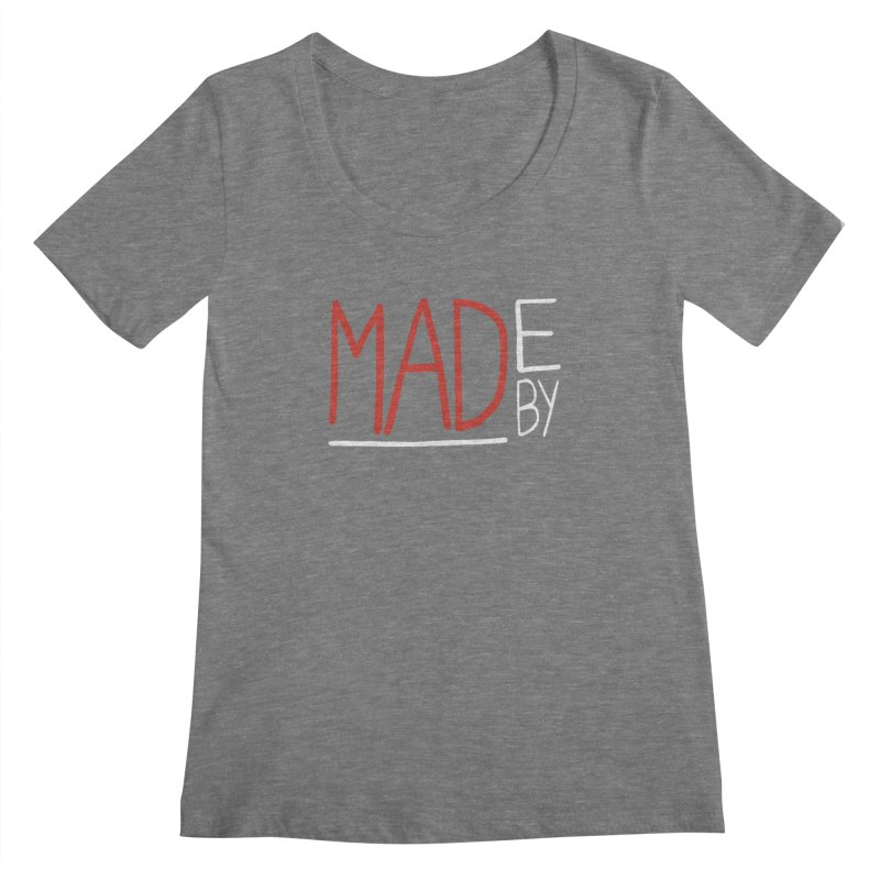 Made by MAD Women's Scoopneck by Made by MAD