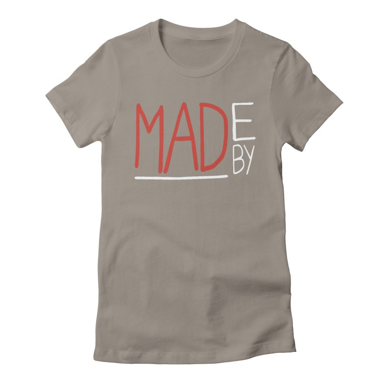 Made by MAD Women's Fitted T-Shirt by Made by MAD