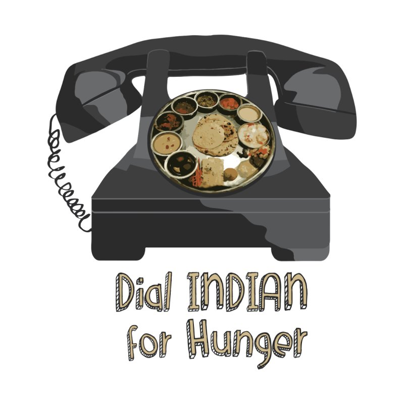 Dial INDIAN for Hunger None by Made by MAD