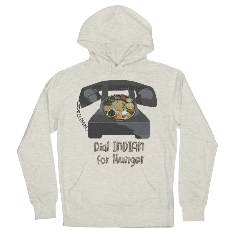 Dial INDIAN for Hunger Women's Pullover Hoody by Made by MAD