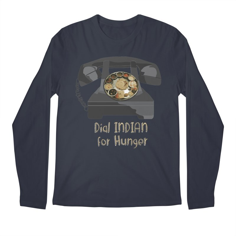 Dial INDIAN for Hunger Men's Longsleeve T-Shirt by Made by MAD