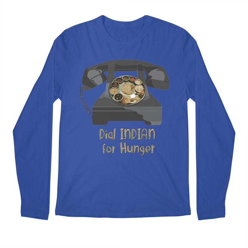 Dial INDIAN for Hunger Men's Regular Longsleeve T-Shirt by Made by MAD