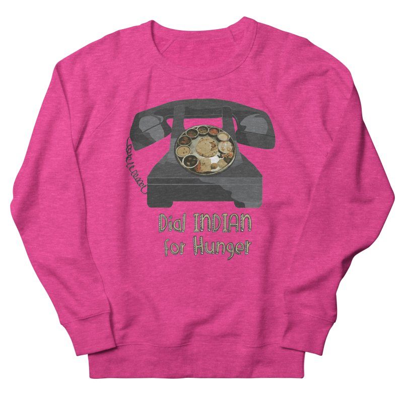 Dial INDIAN for Hunger Women's Sweatshirt by Made by MAD