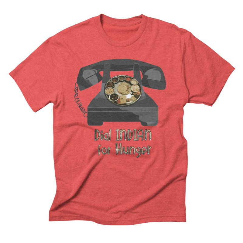 Dial INDIAN for Hunger Men's Triblend T-Shirt by Made by MAD