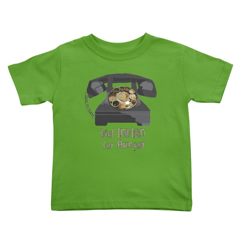 Dial INDIAN for Hunger Kids Toddler T-Shirt by Made by MAD