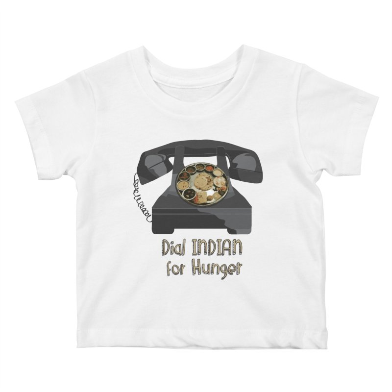 Dial INDIAN for Hunger Kids Baby T-Shirt by Made by MAD