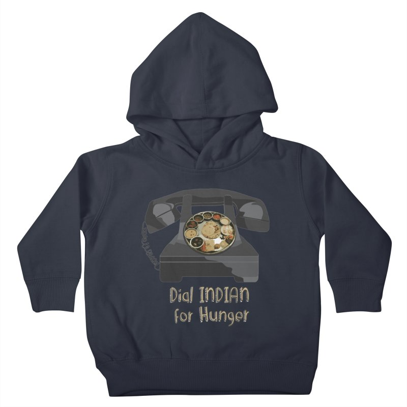 Dial INDIAN for Hunger Kids Toddler Pullover Hoody by Made by MAD