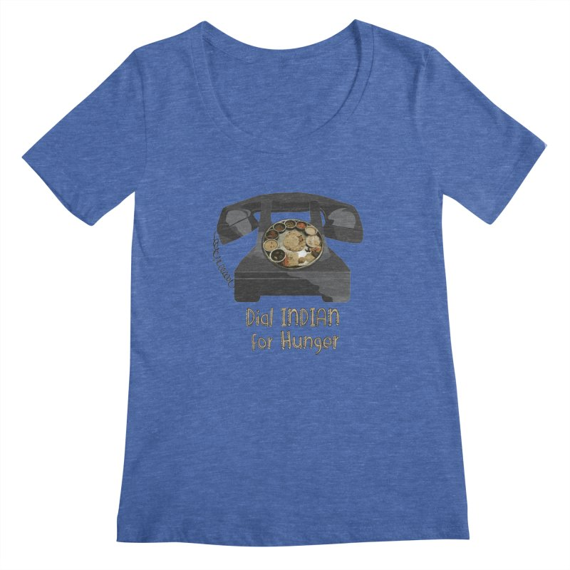Dial INDIAN for Hunger Women's Scoopneck by Made by MAD