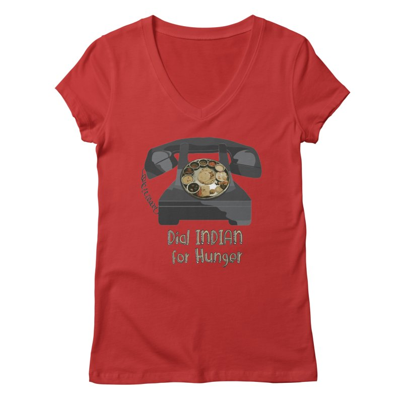 Dial INDIAN for Hunger Women's Regular V-Neck by Made by MAD