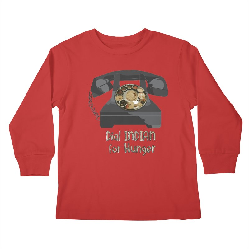 Dial INDIAN for Hunger Kids Longsleeve T-Shirt by Made by MAD