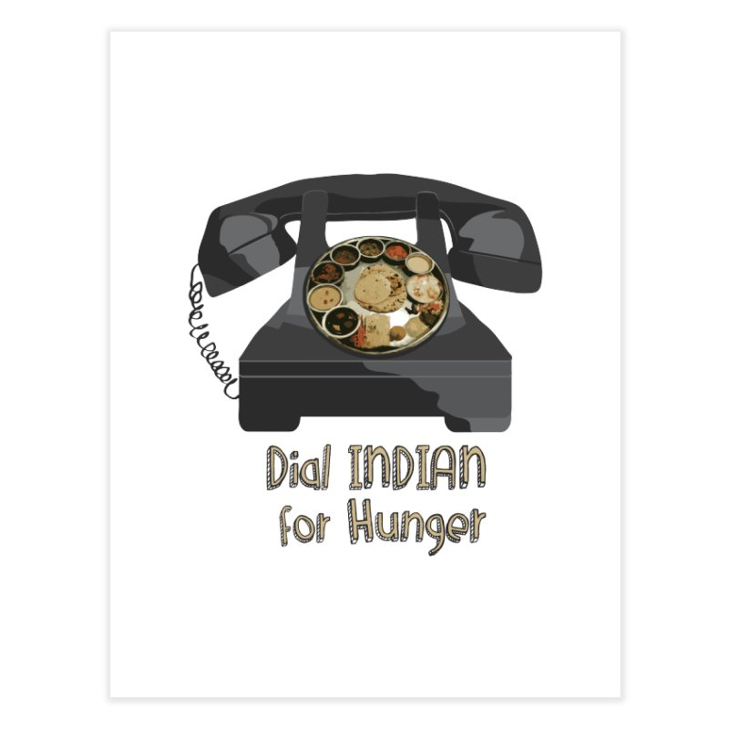 Dial INDIAN for Hunger Home Fine Art Print by Made by MAD
