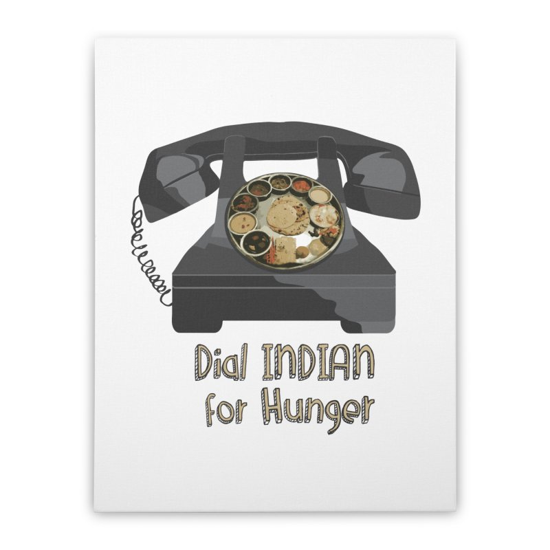 Dial INDIAN for Hunger Home Stretched Canvas by Made by MAD