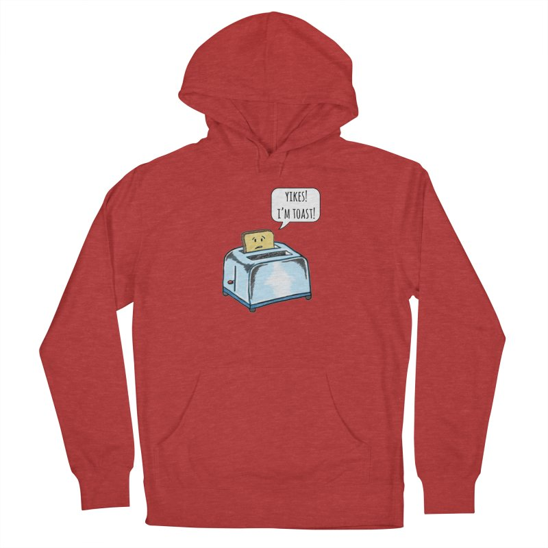 I'm Toast! Women's Pullover Hoody by Made by MAD