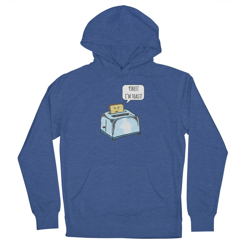 I'm Toast! Men's French Terry Pullover Hoody by Made by MAD
