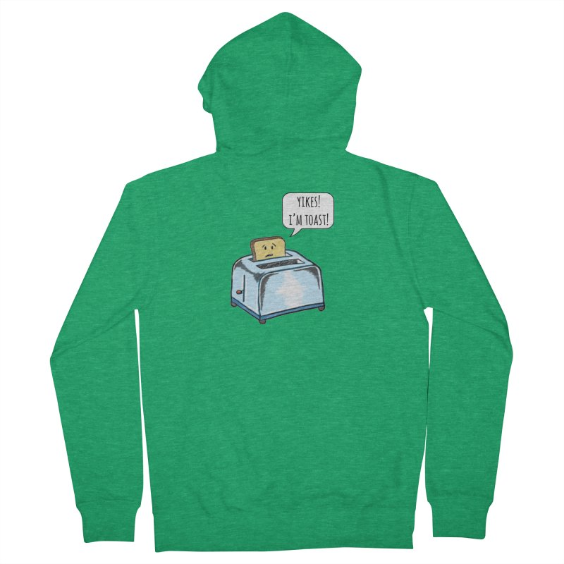 I'm Toast! Women's Zip-Up Hoody by Made by MAD