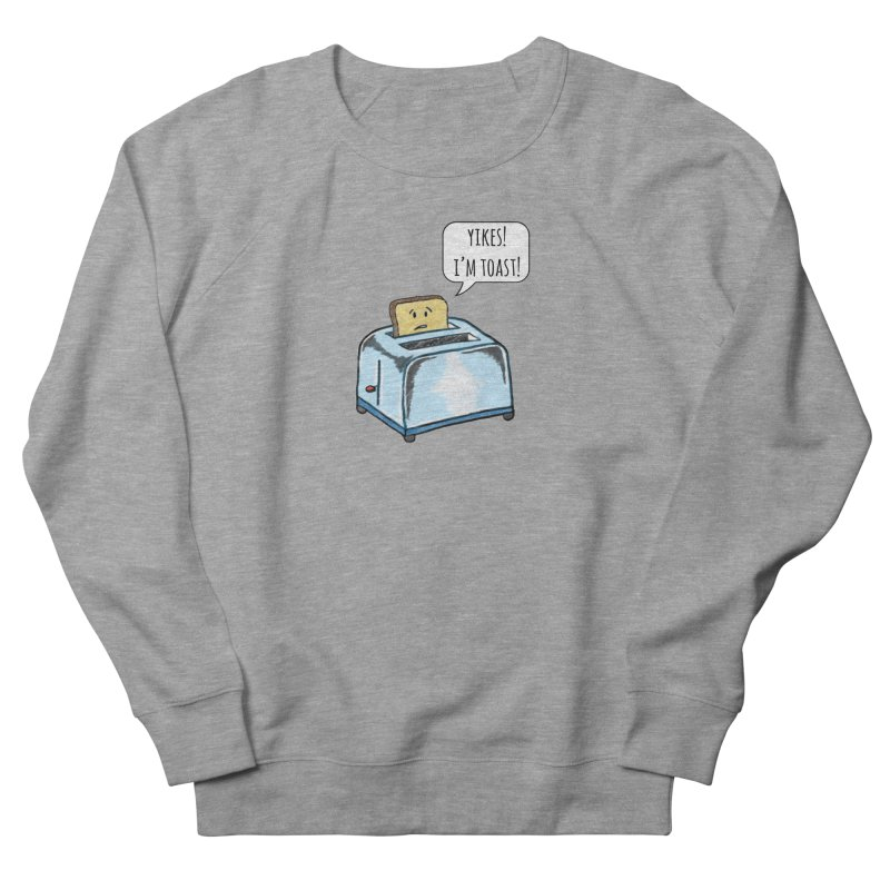 I'm Toast! Men's French Terry Sweatshirt by Made by MAD