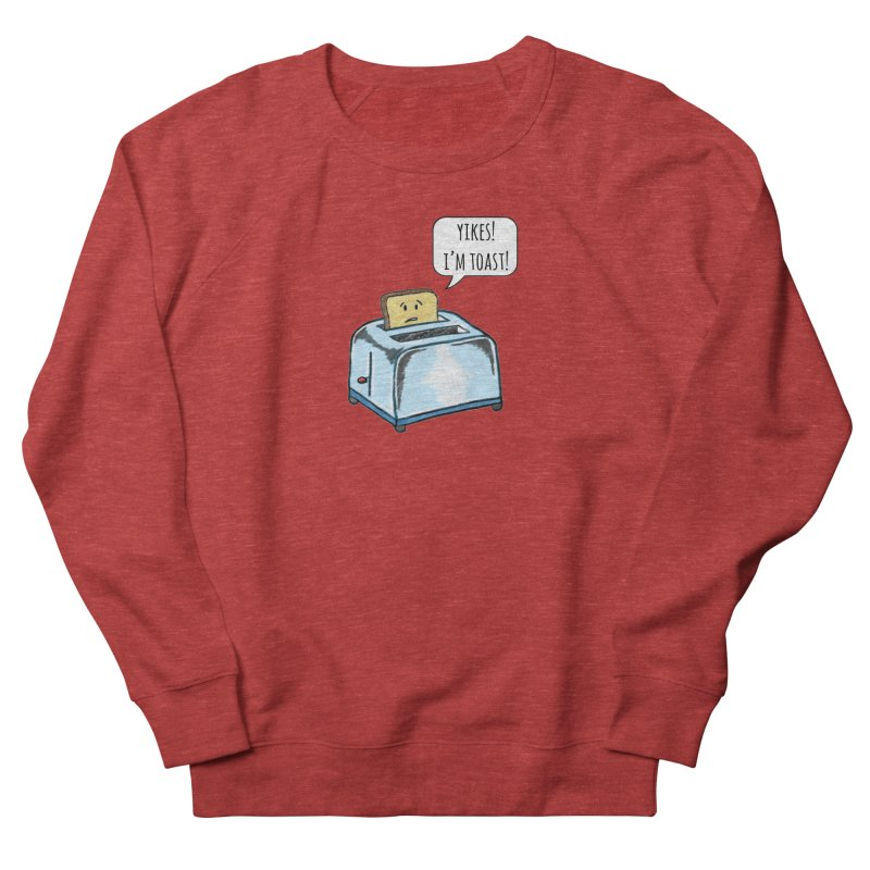I'm Toast! Men's Sweatshirt by Made by MAD