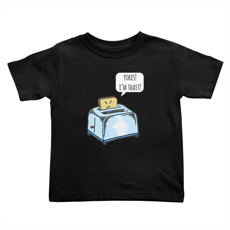 I'm Toast! Kids Toddler T-Shirt by Made by MAD