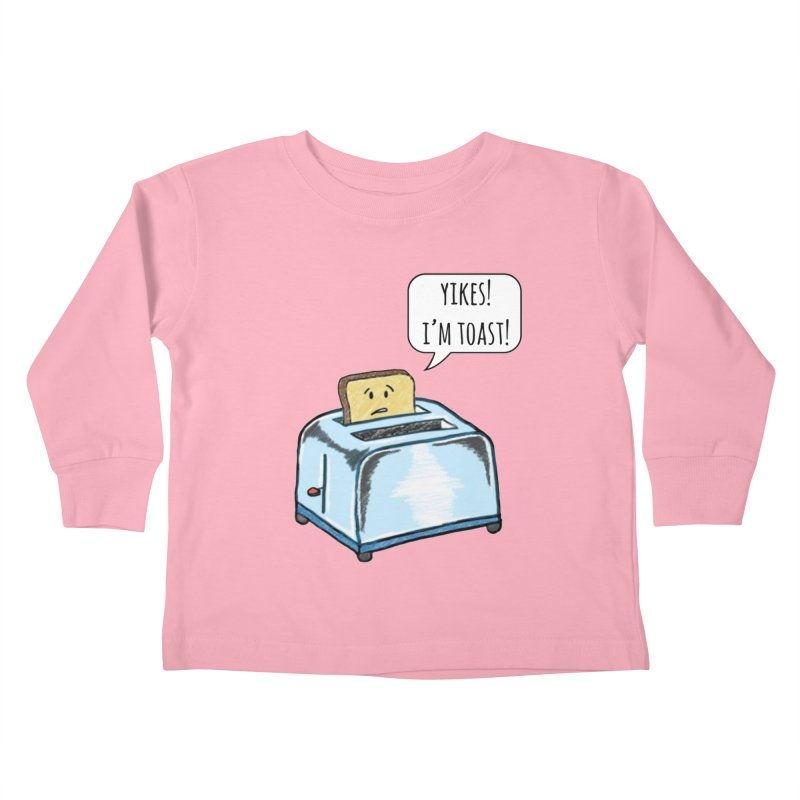 I'm Toast! Kids Toddler Longsleeve T-Shirt by Made by MAD