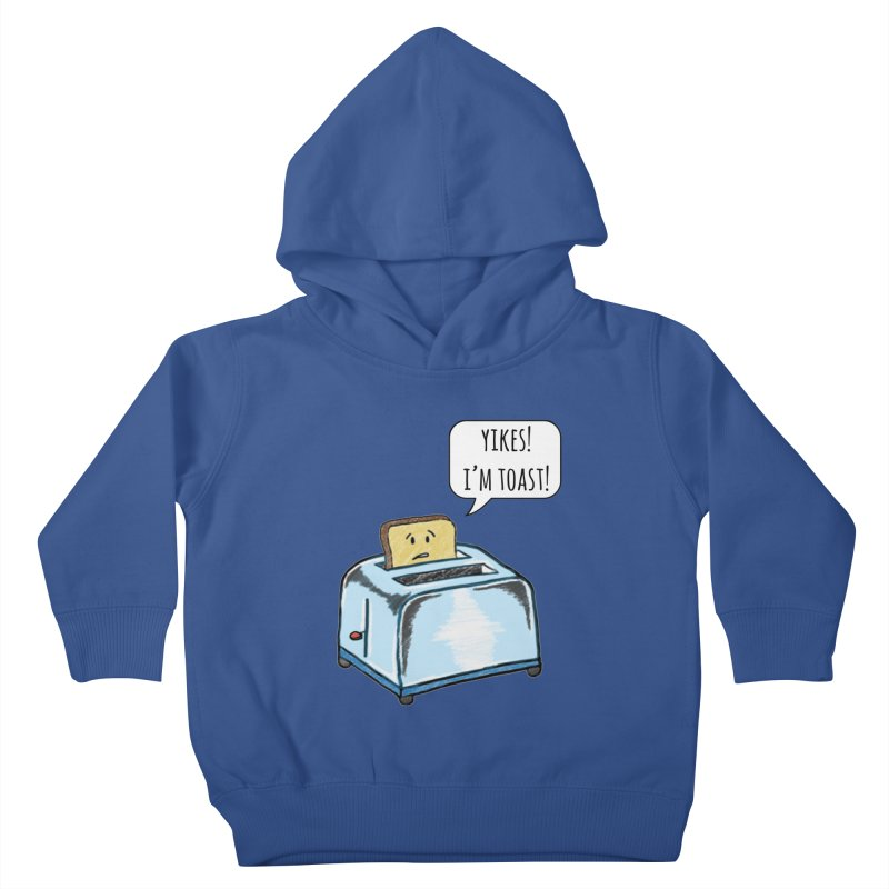 I'm Toast! Kids Toddler Pullover Hoody by Made by MAD