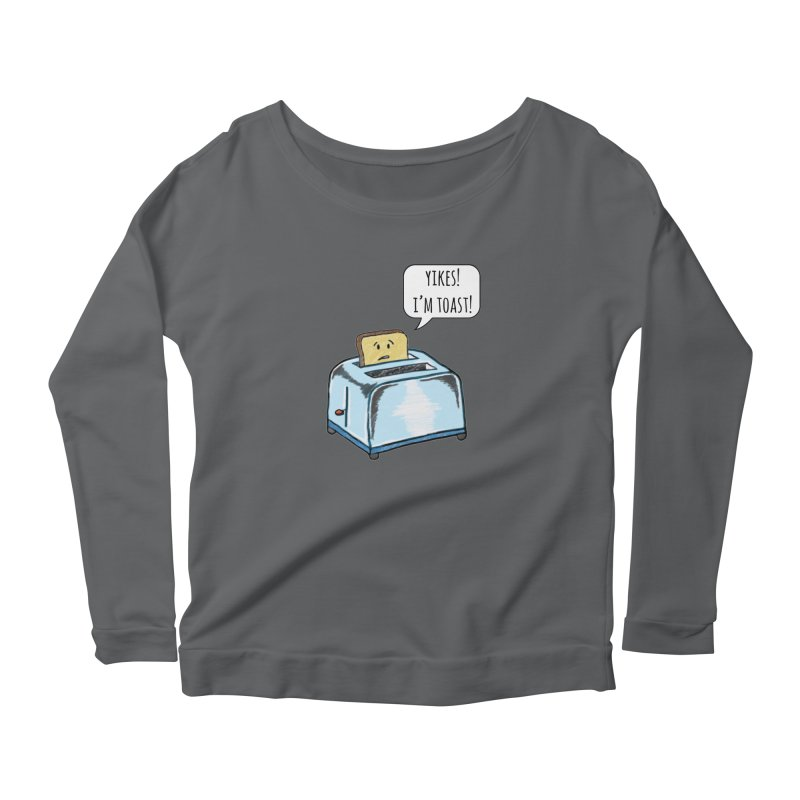 I'm Toast! Women's Longsleeve Scoopneck  by Made by MAD