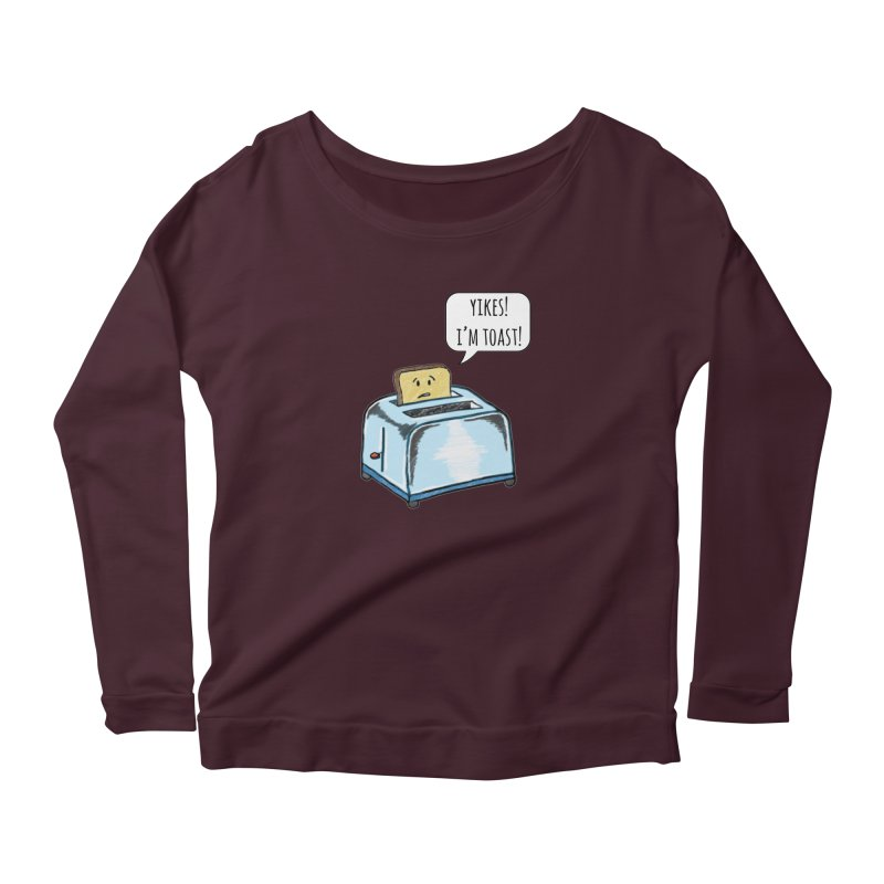 I'm Toast! Women's Scoop Neck Longsleeve T-Shirt by Made by MAD