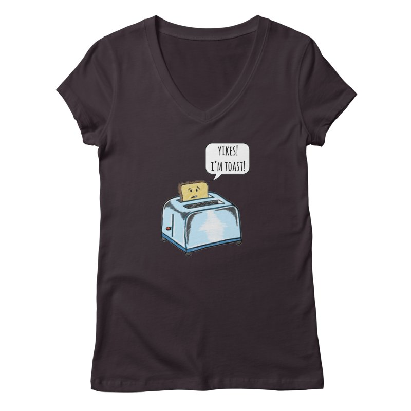 I'm Toast! Women's Regular V-Neck by Made by MAD