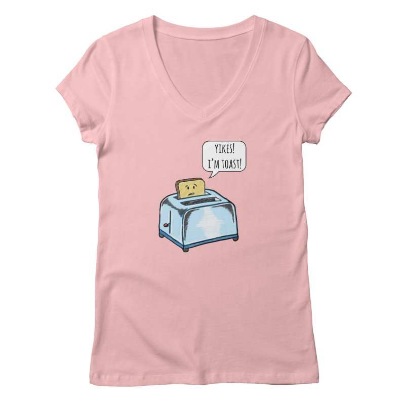 I'm Toast! Women's V-Neck by Made by MAD