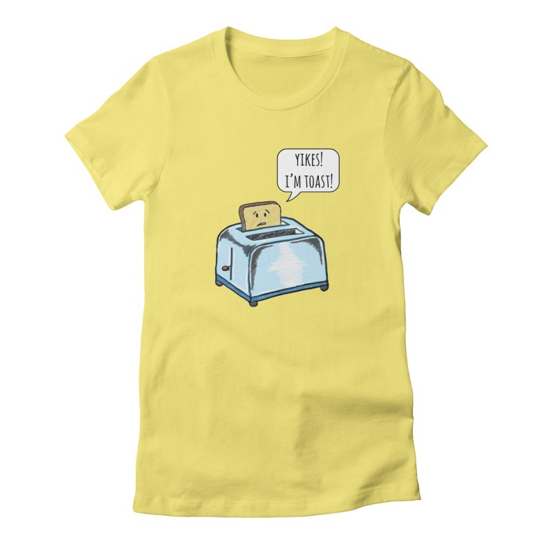 I'm Toast! Women's Fitted T-Shirt by Made by MAD