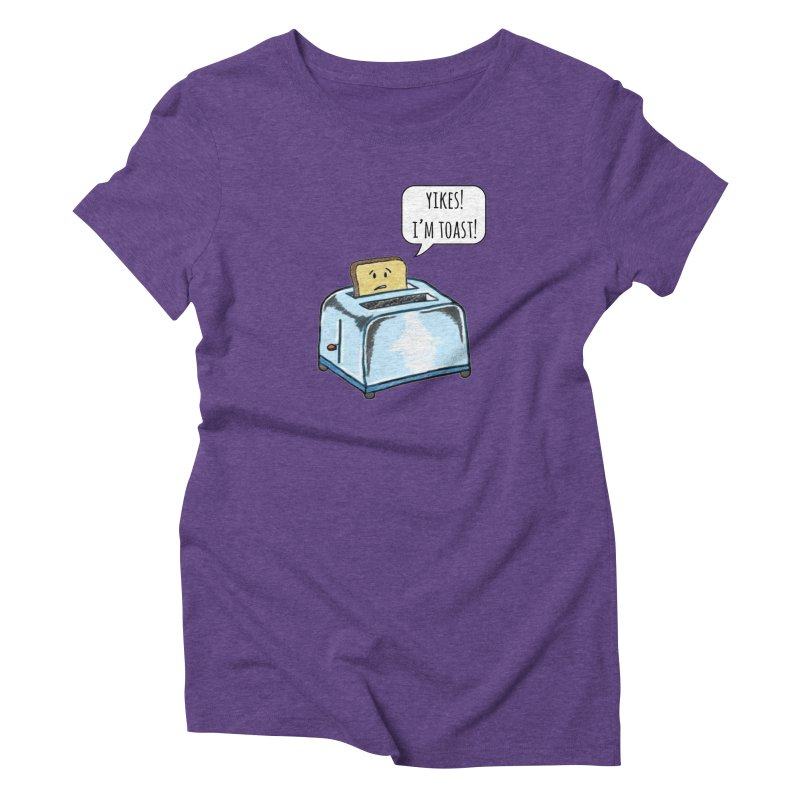 I'm Toast! Women's Triblend T-Shirt by Made by MAD