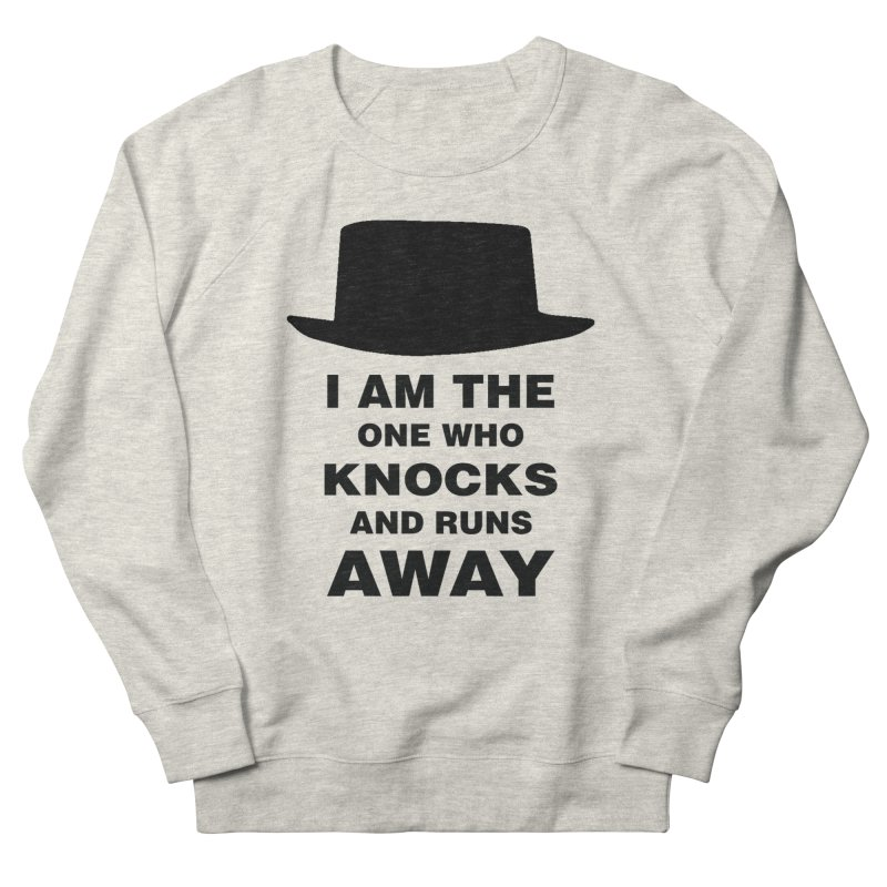 I am the one who knocks Men's French Terry Sweatshirt by markurz's Artist Shop