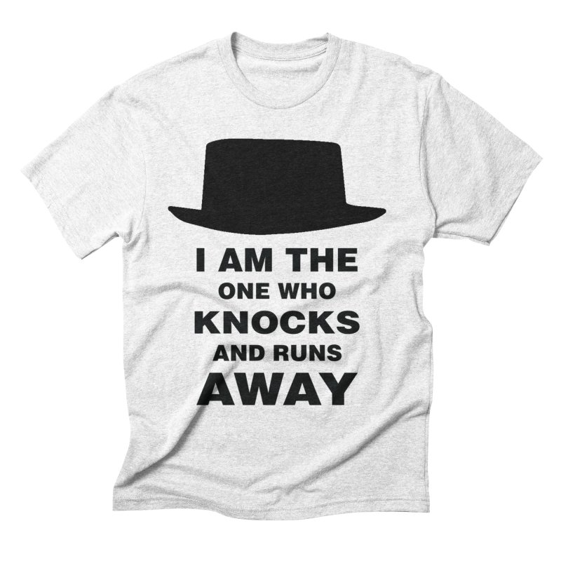 I am the one who knocks Men's Triblend T-shirt by markurz's Artist Shop