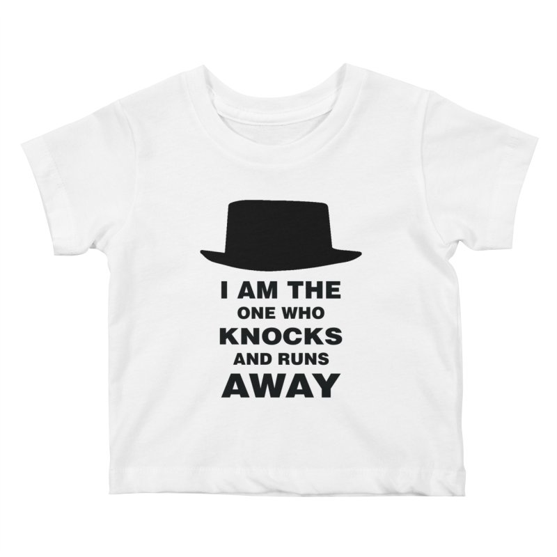 I am the one who knocks Kids Baby T-Shirt by markurz's Artist Shop