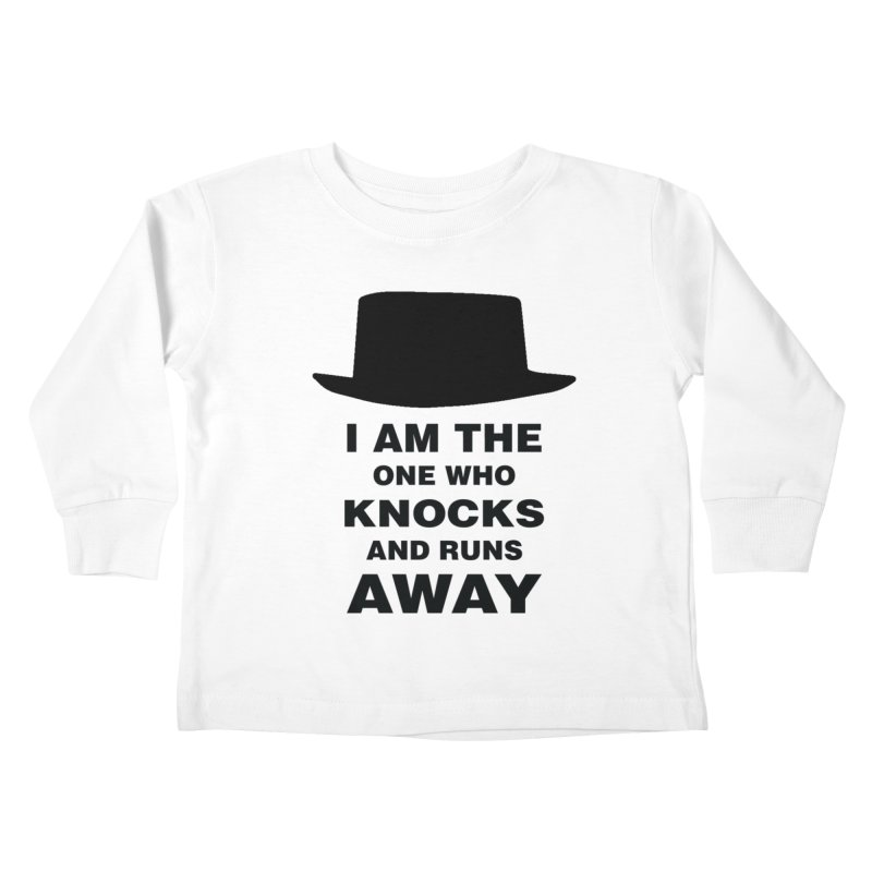 I am the one who knocks Kids Toddler Longsleeve T-Shirt by markurz's Artist Shop