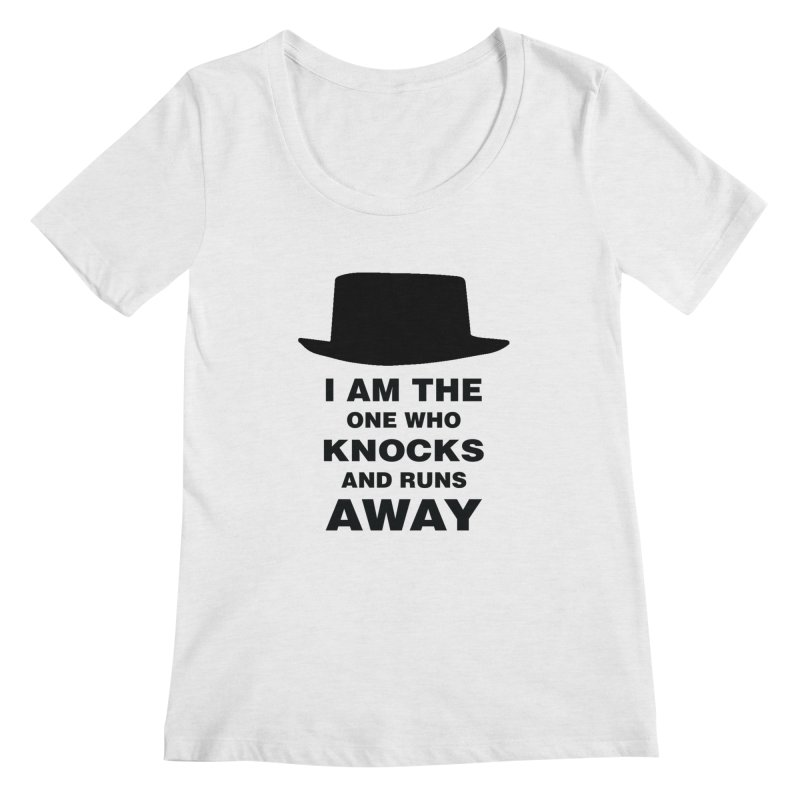 I am the one who knocks Women's Regular Scoop Neck by markurz's Artist Shop