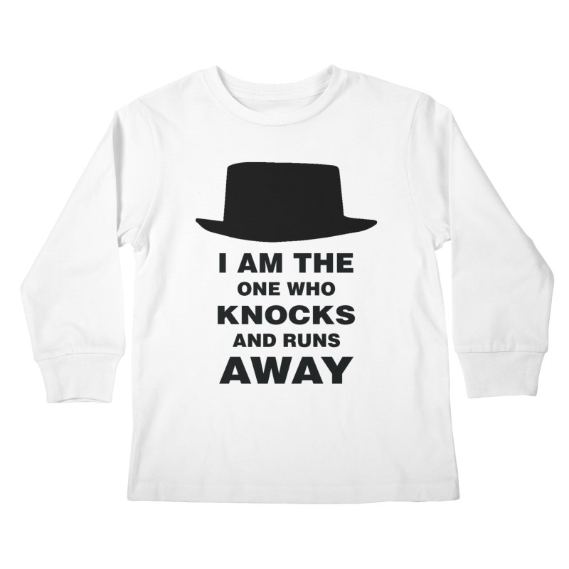 I am the one who knocks Kids Longsleeve T-Shirt by markurz's Artist Shop