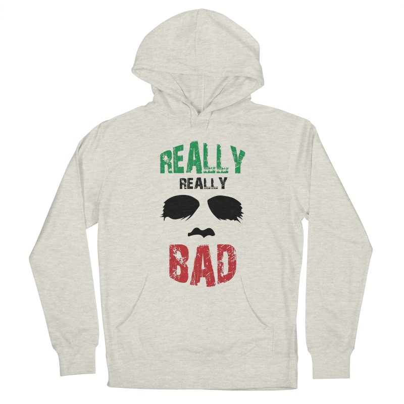 Really Really Bad Men's French Terry Pullover Hoody by markurz's Artist Shop