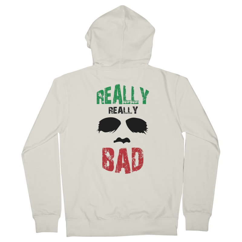 Really Really Bad Women's French Terry Zip-Up Hoody by markurz's Artist Shop