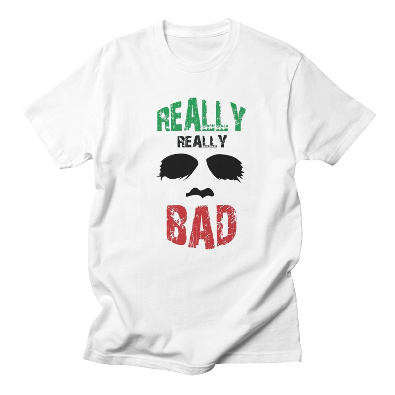 Really Really Bad Men's T-shirt by markurz's Artist Shop