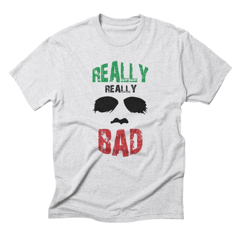 Really Really Bad Men's Triblend T-Shirt by markurz's Artist Shop