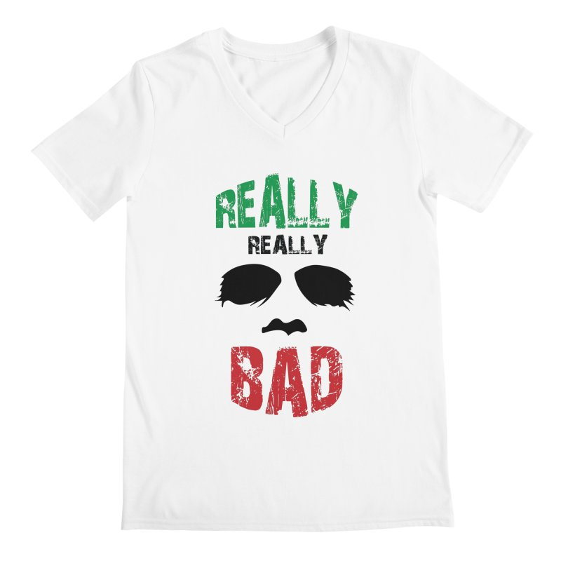 Really Really Bad Men's V-Neck by markurz's Artist Shop