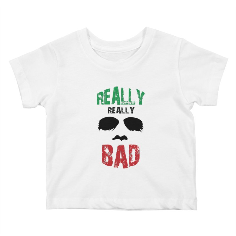 Really Really Bad Kids Baby T-Shirt by markurz's Artist Shop