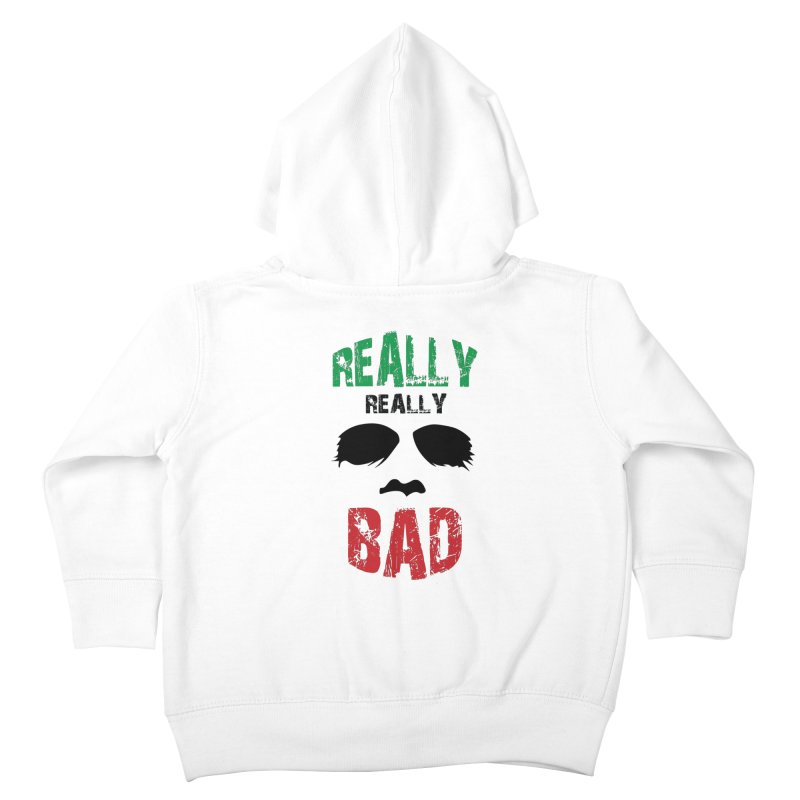 Really Really Bad Kids Toddler Zip-Up Hoody by markurz's Artist Shop