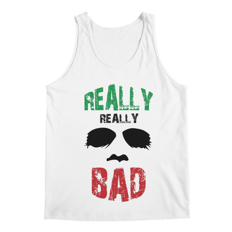 Really Really Bad Men's Regular Tank by markurz's Artist Shop