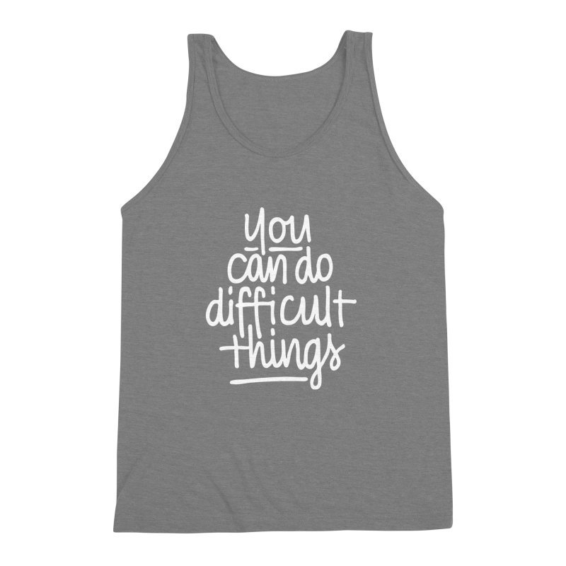 Difficult Things (white) Men's Triblend Tank by marlamakesstuff's Artist Shop